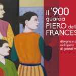 Il '900 guarda Piero della Francesca. disegno e colore nell'opera di grandi maestri