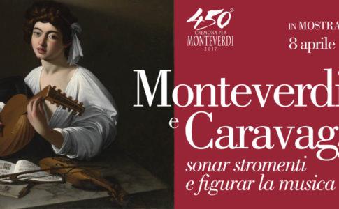 Banner Monteverdi e Caravaggio, in mostra al Museo del Violino di Cremona
