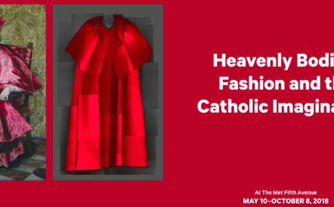 "Banner ""Heavenly Bodies: Fashion and the Catholic Imagination"""