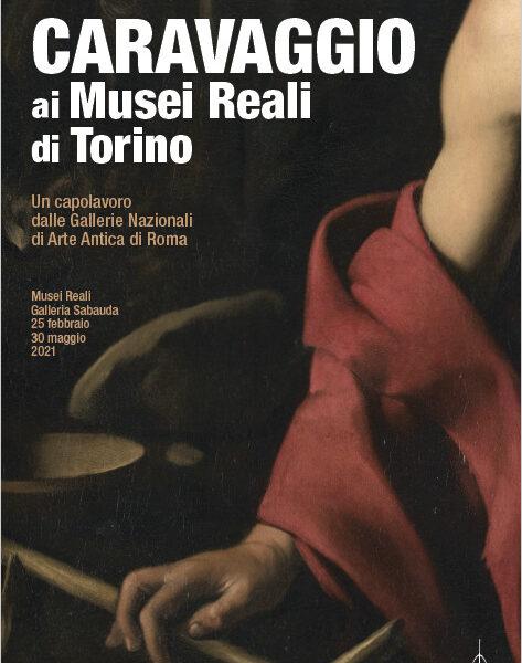 Caravaggio da Roma ai Musei Reali di Torino