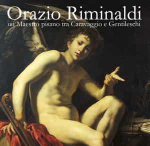 Orazio Riminaldi mostra Pisa Fonte: Opera della Primaziale Pisana